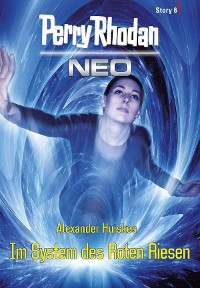 Cover Perry Rhodan Neo Story 6: Im System des Roten Riesen