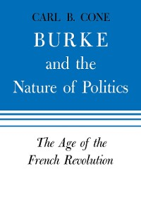 Cover Burke and the Nature of Politics
