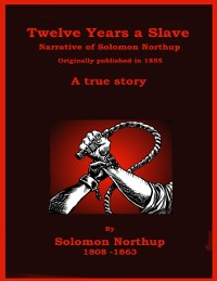 Cover Twelve Years a Slave - The Narrative of Solomon Northup