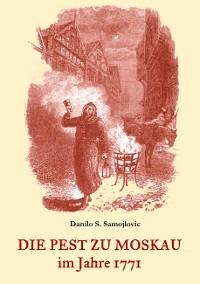 Cover Die Pest zu Moskau im Jahre 1771