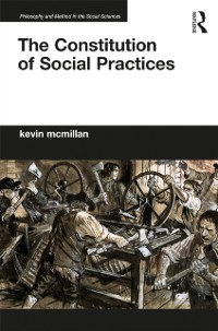 Cover Constitution of Social Practices