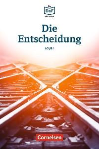 Cover Die DaF-Bibliothek / A2/B1 - Die Entscheidung