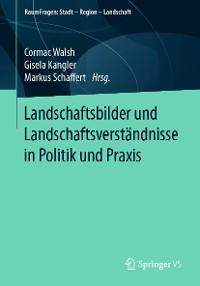 Cover Landschaftsbilder und Landschaftsverständnisse in Politik und Praxis
