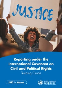 Cover Reporting Under the International Covenant on Civil and Political Rights – Training Guide