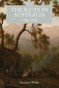 Cover The Scots in Australia, 1788-1938