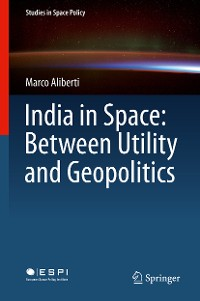 Cover India in Space: Between Utility and Geopolitics