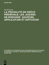 Cover La féodalité en Grèce médiévale. Les 'Assises de Romanie'. Sources, application et diffusion