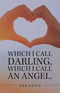 Cover Which I Call Darling, Which I Call an Angel.