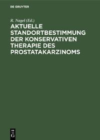 Cover Aktuelle Standortbestimmung der konservativen Therapie des Prostatakarzinoms