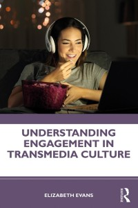 Cover Understanding Engagement in Transmedia Culture