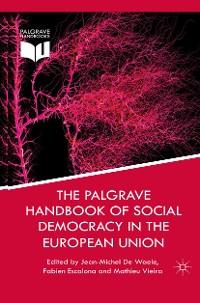 Cover The Palgrave Handbook of Social Democracy in the European Union