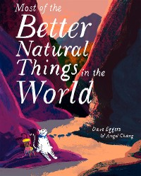 Cover Most of the Better Natural Things in the World