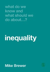 Cover What Do We Know and What Should We Do About Inequality?