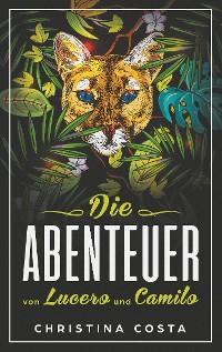 Cover Die Abenteuer von Lucero und Camilo