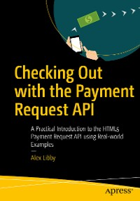 Cover Checking Out with the Payment Request API