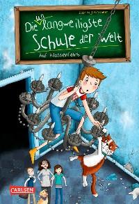 Cover Die unlangweiligste Schule der Welt 1: Auf Klassenfahrt