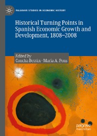 Cover Historical Turning Points in Spanish Economic Growth and Development, 1808–2008
