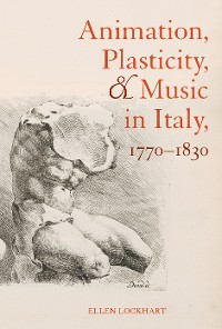 Cover Animation, Plasticity, and Music in Italy, 1770-1830
