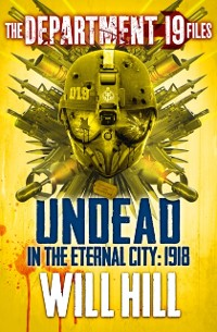 Cover Department 19 Files: Undead in the Eternal City: 1918