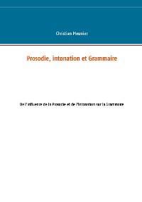 Cover Prosodie, intonation et Grammaire