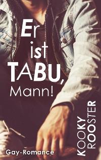 Cover Er ist Tabu, Mann!