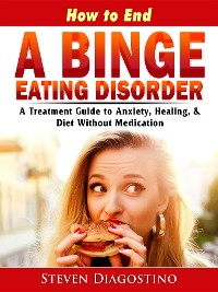 Cover How to End A Binge Eating Disorder