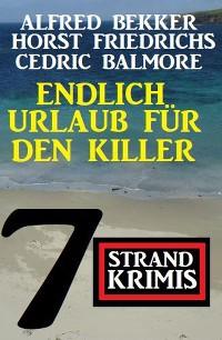 Cover Endlich Urlaub für den Killer: 7 Strand Krimis