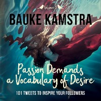 Cover Passion Demands a Vocabulary of Desire: Volume 3