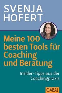 Cover Meine 100 besten Tools für Coaching und Beratung