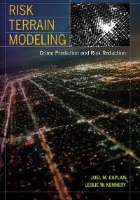 Cover Risk Terrain Modeling