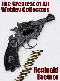 Cover The Greatest of All Webley Collectors