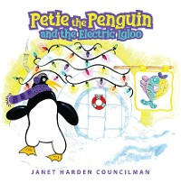 Cover Petie the Penguin and the Electric Igloo