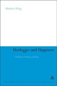 Cover Heidegger and Happiness
