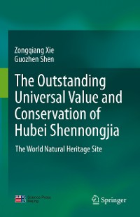 Cover The outstanding universal value and conservation of Hubei Shennongjia