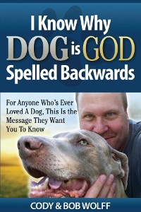 Cover I Know Why Dog Is GOD Spelled Backwards
