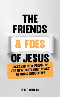 Cover The Friends and Foes of Jesus