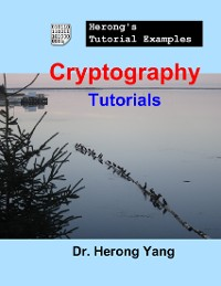 Cover Cryptography Tutorials - Herong's Tutorial Examples