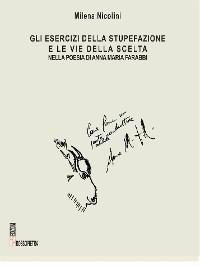 Cover Gli esercizi della stupefazione e le vie della scelta nella poesia di Anna Maria Farabbi