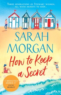 Cover How To Keep A Secret: A fantastic and brilliant feel-good summer read that you won't want to end!
