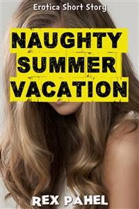Cover Naughty Summer Vacation: Erotica Short Story