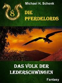 Cover Die Pferdelords 08 - Das Volk der Lederschwingen
