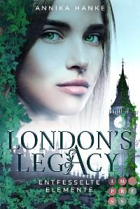 Cover London's Legacy. Entfesselte Elemente