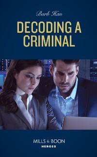 Cover Decoding A Criminal