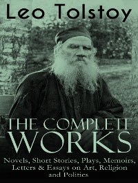 Cover The Complete Works of Leo Tolstoy