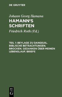 Cover Beylage zu Dangeuil. Biblische Betrachtungen. Brocken. Gedanken über meinen Lebenslauf. Briefe
