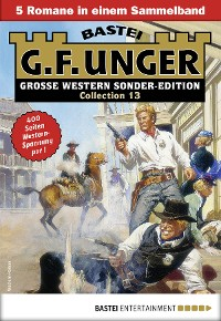 Cover G. F. Unger Sonder-Edition Collection 13 - Western-Sammelband