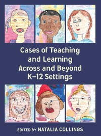 Cover Cases of Teaching and Learning Across and Beyond K12 Settings