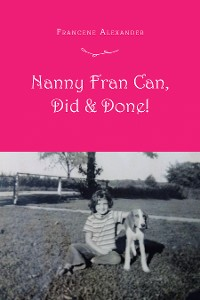 Cover Nanny Fran Can, Did & Done!