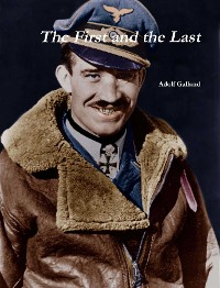 Cover The First and The Last by Adolf Galland