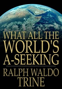 Cover What All The World's A-Seeking